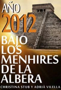 Año 2012 Bajo los menhires de la Albera por Christina Stub, Adrià Vilella