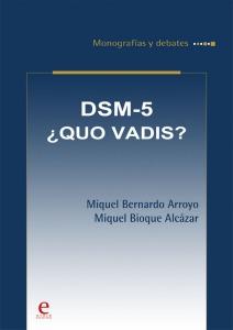 DSM-5 ¿QUO VADIS? por Miquel Bernardo Arroyo, Miquel Bioque Alcázar