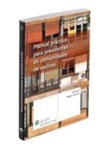 Manual práctico para presidentes de comunidades de vecinos por Vicente Magro Servet