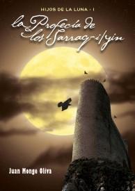 La profecía de los sarraq-i/yin por Juan Monge Oliva