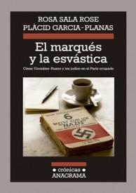 El Marqués y la Esvástica. César González Ruano y los judíos en el París ocupado, imagen de portada