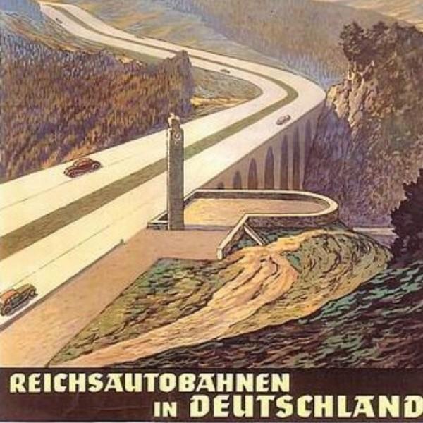 Cartel de la Alemania nazi para promocionar las autopistas, comúnmente consideradas una invención de Hitler