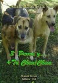 3 Perros y...+Tú Chico/Chica por Carmela Manuela Forzani