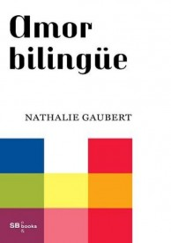 Amor bilingüe por Nathalie Gaubert