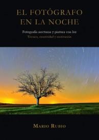 El Fotógrafo en la Noche. Fotografía nocturna y pintura con luz por Mario Rubio