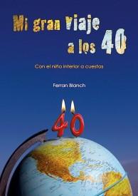 Mi gran viaje a los 40 por Ferran Blanch