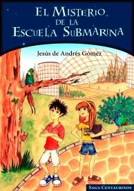 El misterio de la escuela submarina por Jesús de Andrés Gómez