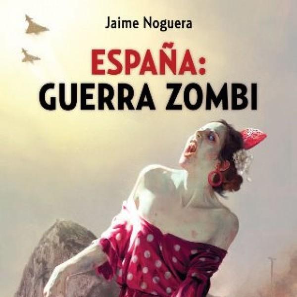 España: Guerra Zombi por Jaime Noguera