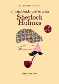 El vagabundo que se creía Sherlock Holmes por Felipe Santa-Cruz