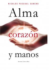 Alma, Corazón Y Manos por NICOLAS PASCUAL SANCHO