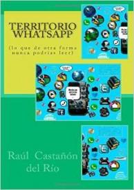 Territorio WhatsApp por Raúl Castañón del Río