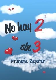 No hay 2 sin 3 por Francine Zapater