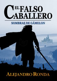 El Falso Caballero por Alejandro Ronda