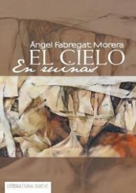 EL CIELO EN RUINAS por Ángel Fabregat Morera
