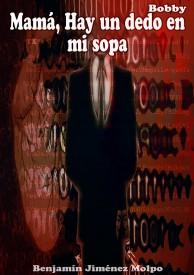 Mamá, hay un dedo en mi sopa. por Benjamín Jiménez Molpo