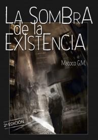 La sombra de la existencia por Macoco G.M.