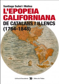 L'epopeia californiana de catalans i illencs (1764-1848)  por Santiago Suñol Molina