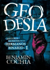 GEODESIA - Historia y secretos de los Hermanos Binario 1 por Benjamín Cochia