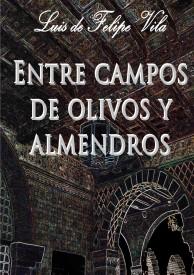 Entre campos de olivos y almendros por Luis de Felipe Vila