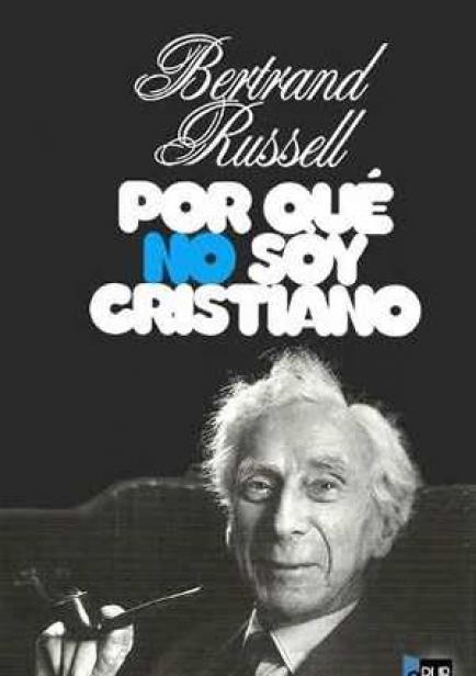 Por qué no soy cristiano 2 por Bertrand Russell
