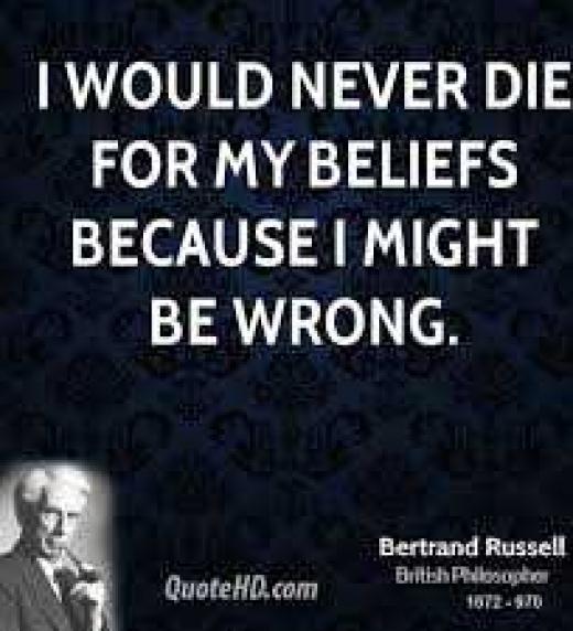 Nunca moriré por mis creencias porque podrían ser erróneas