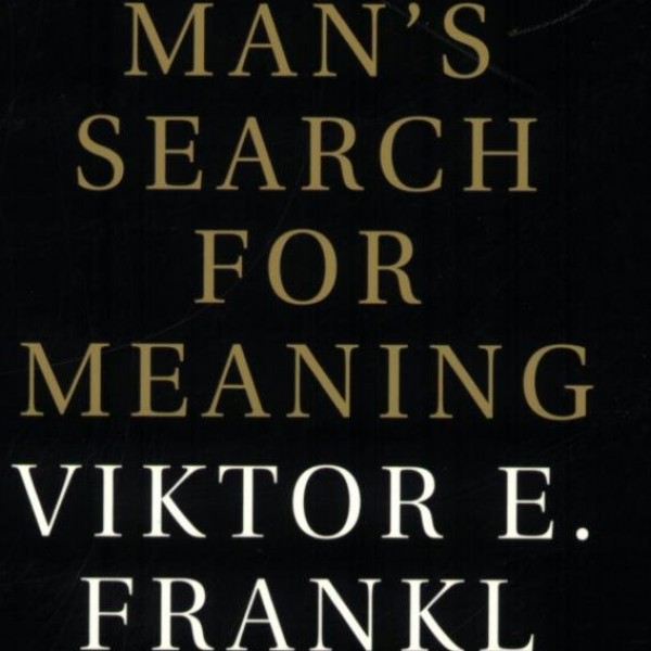 Viktior Frankl, Man´s Search for Meaning