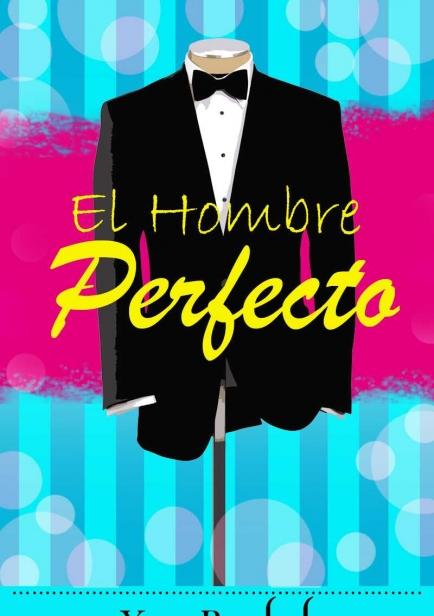 El hombre perfecto por Yra Reybel