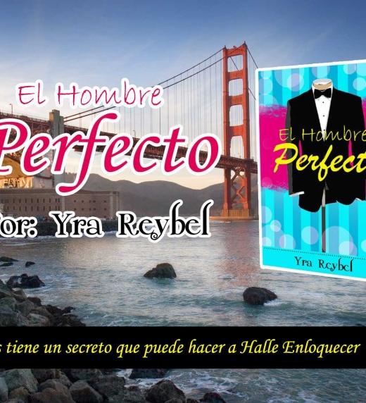 Un baner tipo anuncio del libro El hombre perfecto de Yra Reybel