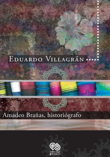 Amadeo Brañas, historiógrafo por Eduardo Villagrán