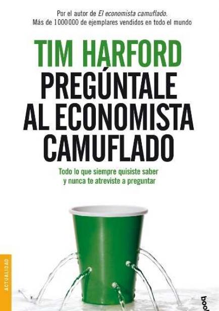 Pregúntale al Economista Camuflado por Tim Harford