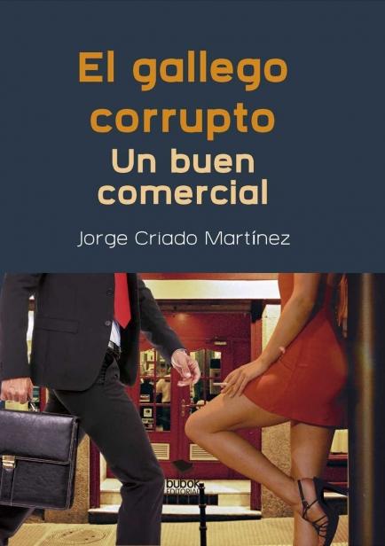 El Gallego Corrupto. Un buen comercial por Jorge Criado Martínez