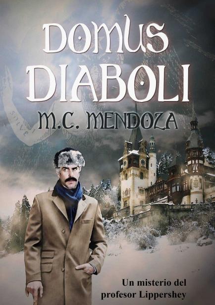 Domus Diaboli (Aventuras del profesor Lippershey 1) por M.C. Mendoza