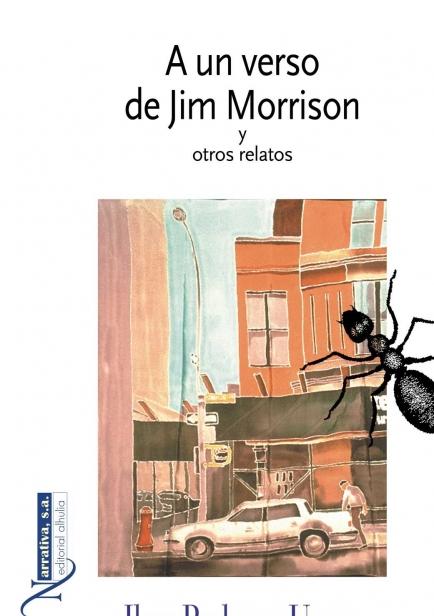 También te puede interesar: A UN VERSO DE JIM MORRISON Y OTROS RELATOS