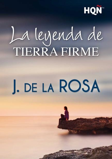 La leyenda de Tierra Firme por J. de la Rosa