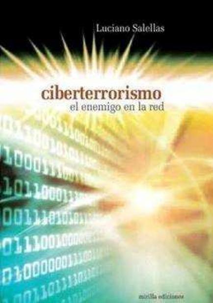 Ciberterrorismo. El enemigo en la red por Luciano Salellas