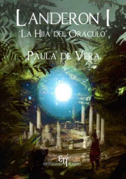 Landeron I: La Hija del Oráculo por Paula de Vera