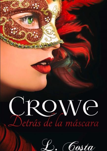 Crowe, Detrás de la Máscara por L. Costa