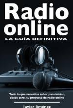 Radio Online, la guía definitiva por Javier Jiménez