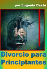 Divorcio para principiantes por Eugenia Casta