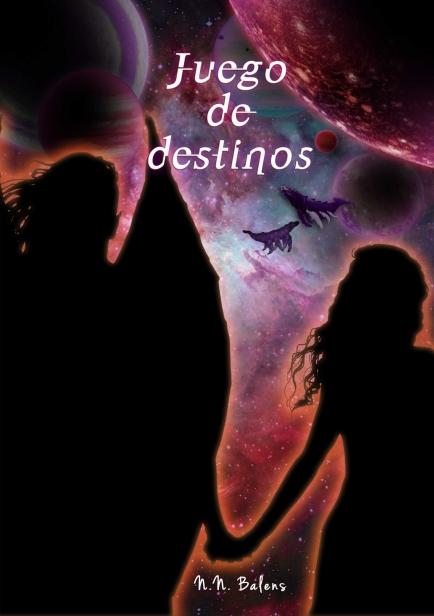 Juego de Destinos (Saga Hécteon, bilogía nº 1) por N.N. Balens