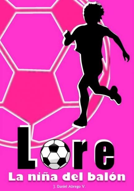 """Lore: la niña del balón por Daniel Abrego """"Viento del Sur"""""""