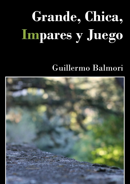 Grande, Chica, Impares y Juego por Guillermo Balmori Abella