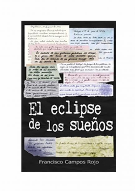 El Eclipse de los Sueños por Francisco Campos Rojo