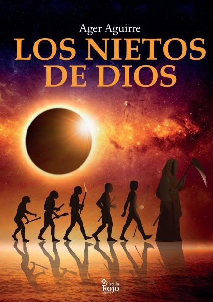 Los nietos de Dios por Ager Aguirre Zubillaga
