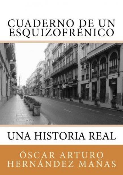 Cuaderno de un esquizofrénico por Óscar Arturo Hernández Mañas
