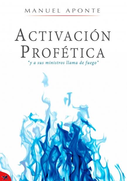 Activación Profética  por Manuel Ricardo Aponte Madrid