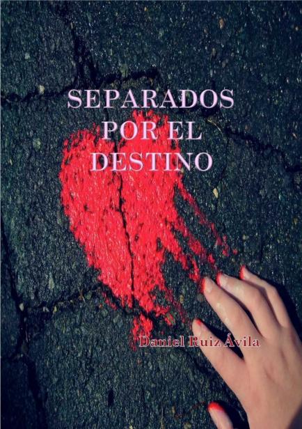 Separados por el Destino por Daniel Ruiz Ávila