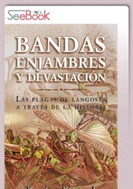 Bandas, enjambres y devastación. Las plagas de langosta a través de la historia por Xavier Sistach