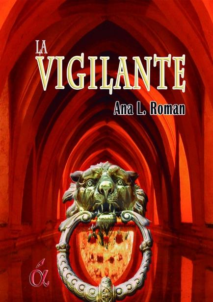 La Vigilante por Ana Laura Roman