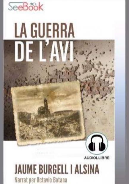 La guerra de l'avi (audiollibre) por Jaume Burgell i Alsina